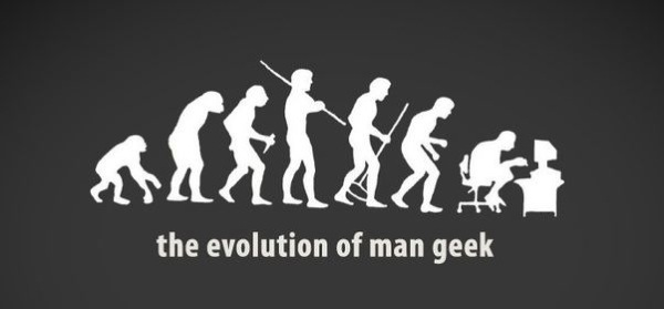 Evolution of the man geek